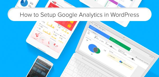 How to Properly Setup Google Analytics in WordPress