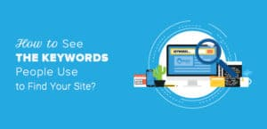how-to-see-keywords-people-use-to-find-your-wordpress-website